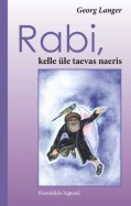 Rabi, kelle üle taevas naeris
