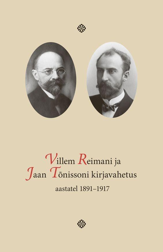 Villem Reimani ja Jaan Tõnissoni kirjavahetus aastatel 1891-1917