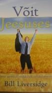 Võit Jeesuses. Tema surma ja võiduka elu omaksvõtmine